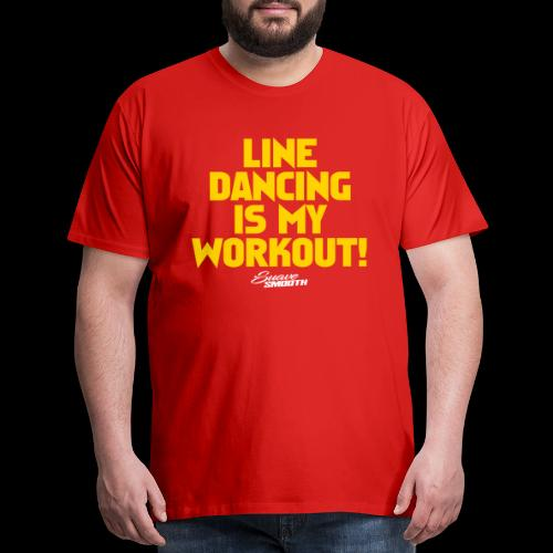 Line Dancing Is My Work Out - Men's Premium T-Shirt