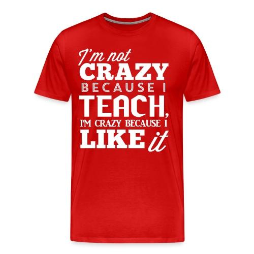 Not Crazy Women's T-Shirts - Men's Premium T-Shirt