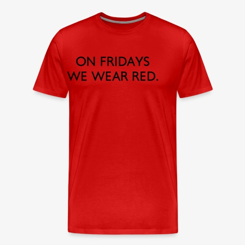 On Fridays We Wear Red - Print - Men's Premium T-Shirt
