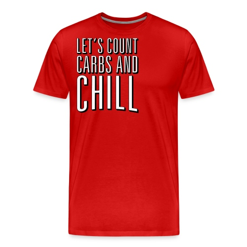 Let's Count Carbs And Chill Shirts - Men's Premium T-Shirt