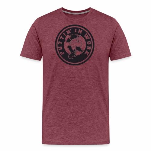 Puttin' In Work Apparel - Men's Premium T-Shirt