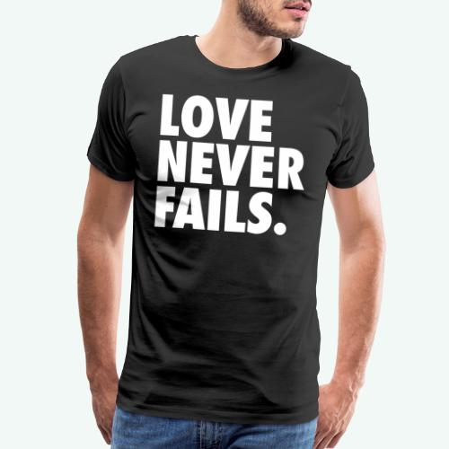 LOVE NEVER FAILS - Men's Premium T-Shirt