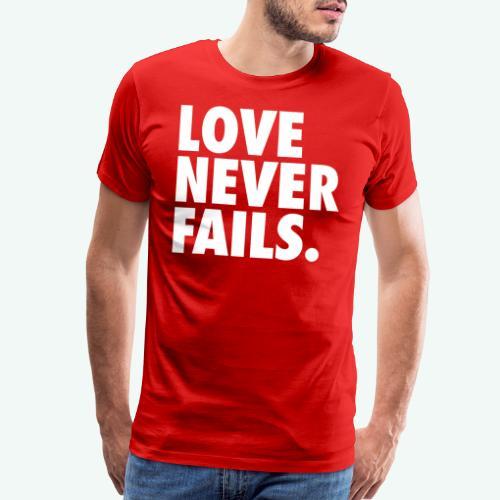 LOVE NEVER FAILS - Men's Premium T-Shirt