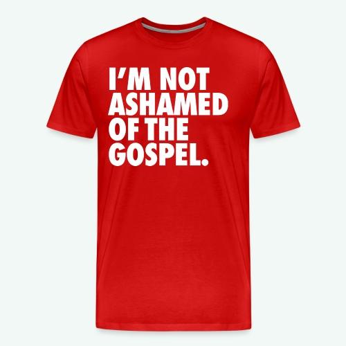 I´M NOT ASHAMED OF THE GOSPEL - Men's Premium T-Shirt
