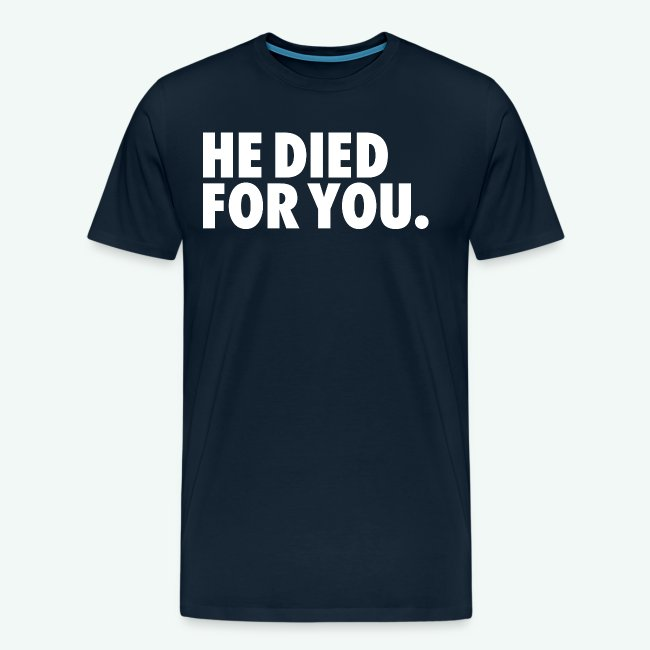 HE DIED FOR YOU