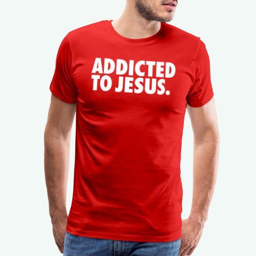 ADDICTED TO JESUS - Men's Premium T-Shirt