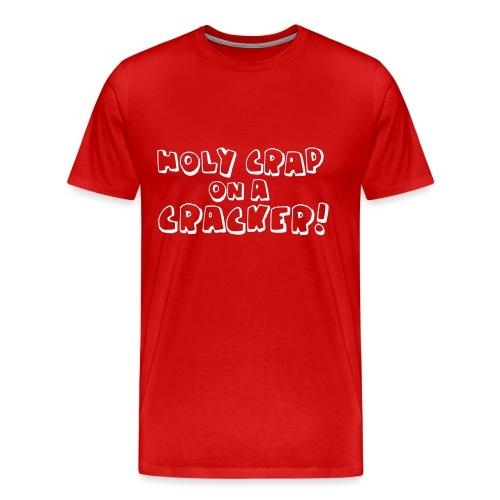 Holy Crap On A Cracker - Men's Premium T-Shirt