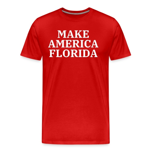 MAKE AMERICA FLORIDA (White letters on Red) - Men's Premium T-Shirt