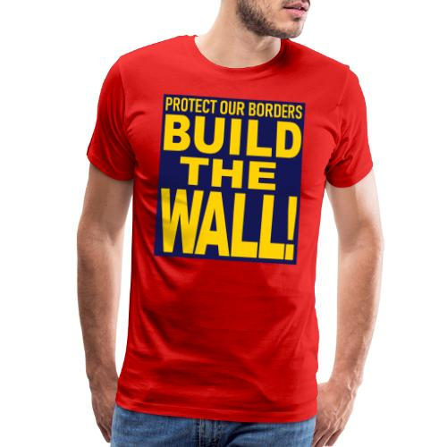 BUILD THE WALL - Men's Premium T-Shirt