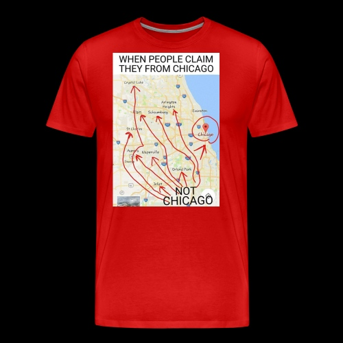 Not Chicago - Men's Premium T-Shirt