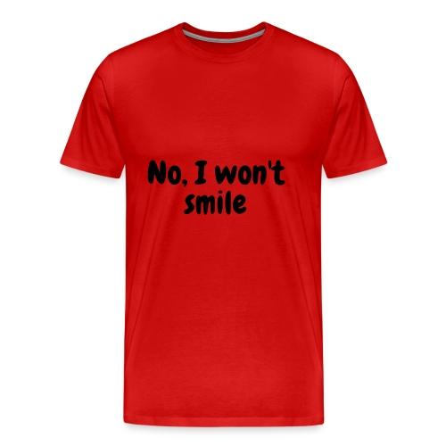 No, I won't smile - Men's Premium T-Shirt