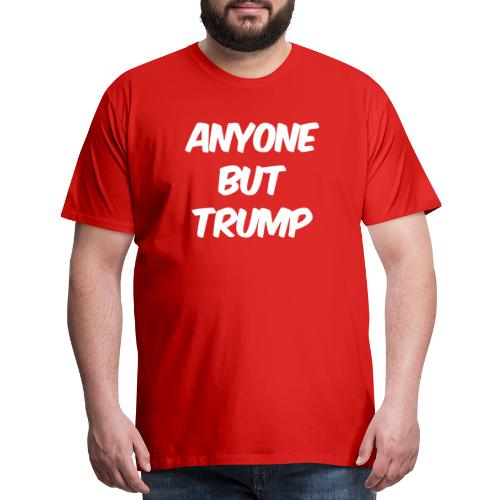Anyone Besides Trump - Men's Premium T-Shirt