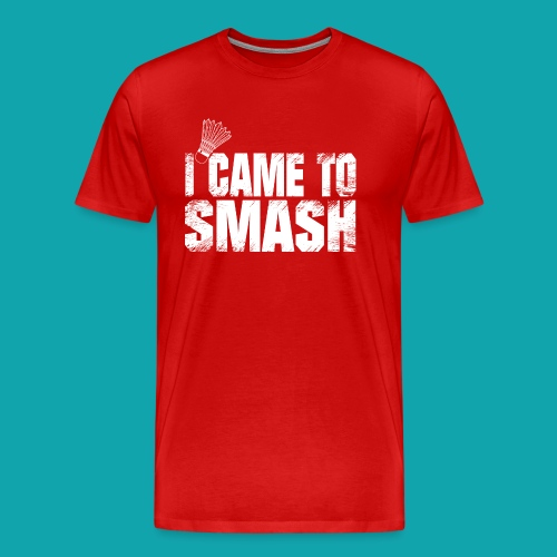 badminton i came to smash gift t shirt ideas - Men's Premium T-Shirt