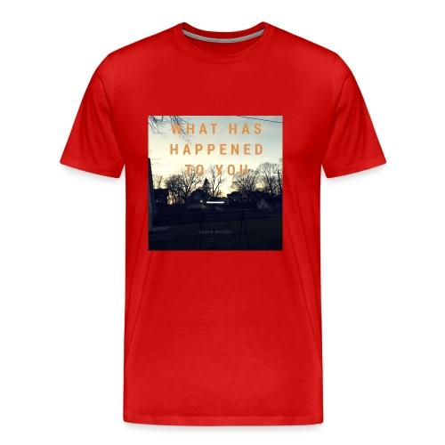 What Has Happened To You - Men's Premium T-Shirt