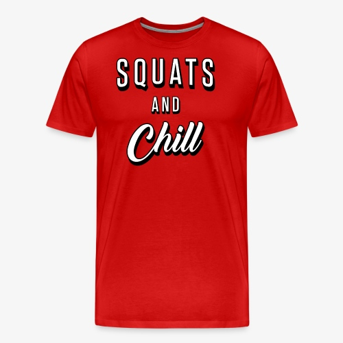 Squats And Chill - Men's Premium T-Shirt