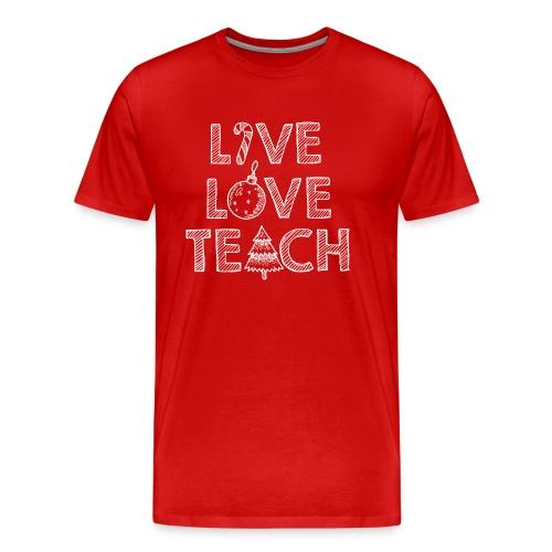 Live Love Teach Christmas Teacher T-Shirt - Men's Premium T-Shirt