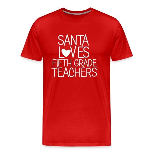 Santa Loves Fifth Grade Teachers Christmas Tee - Men's Premium T-Shirt