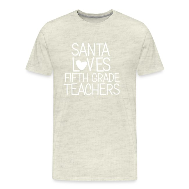 Santa Loves Fifth Grade Teachers Christmas Tee