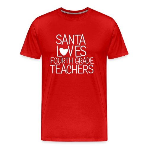 Santa Loves Fourth Grade Teachers Christmas Tee - Men's Premium T-Shirt