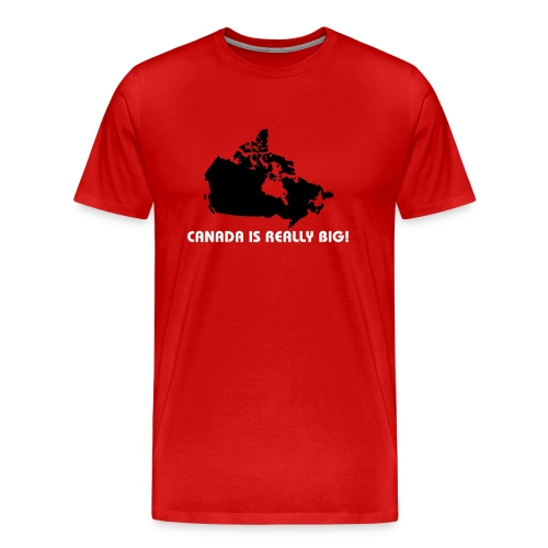 Canada is Really Big - Men's Premium T-Shirt