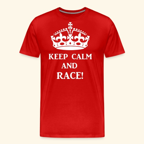 keep calm race wht - Men's Premium T-Shirt
