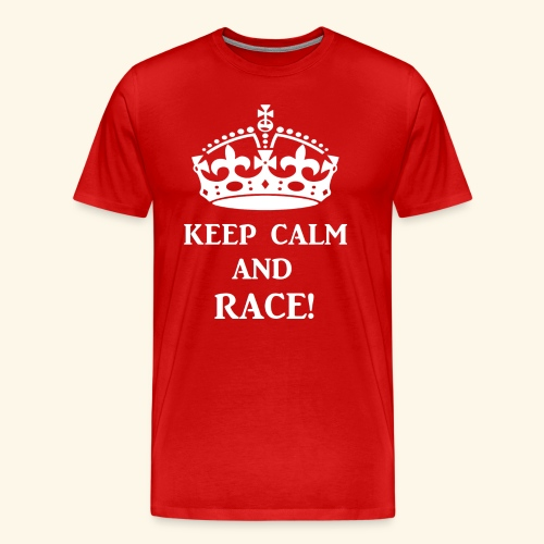 keep calm race wht - Men's Premium T-Shirt