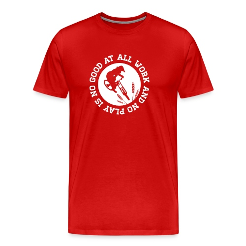 all work and no play tshirt final white png - Men's Premium T-Shirt