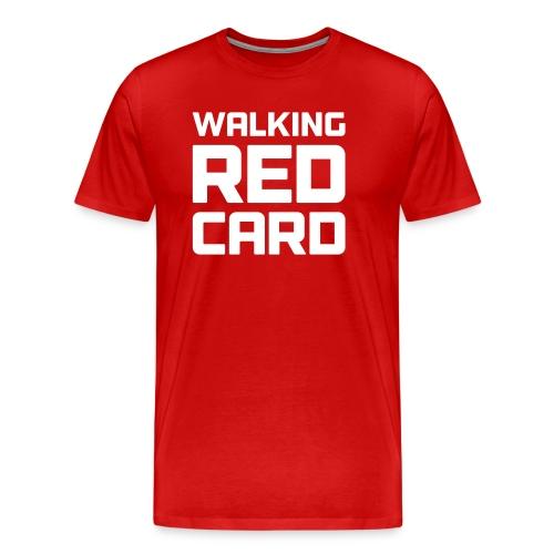 Walking Red Card - Men's Premium T-Shirt