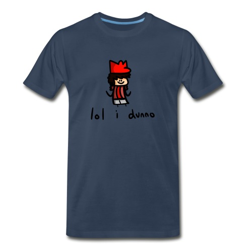 lol i dunno - Men's Premium T-Shirt