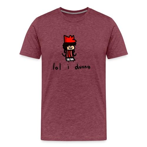 lol i dunno - Men's Premium T-Shirt