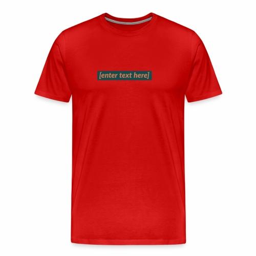 [enter text here] logo print - Men's Premium T-Shirt