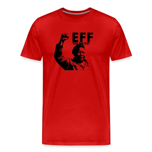 EFF you see kay - Men's Premium T-Shirt