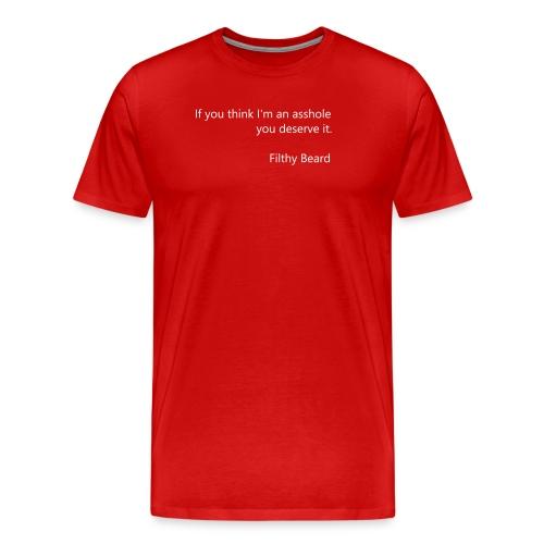 think im an asshole - Men's Premium T-Shirt