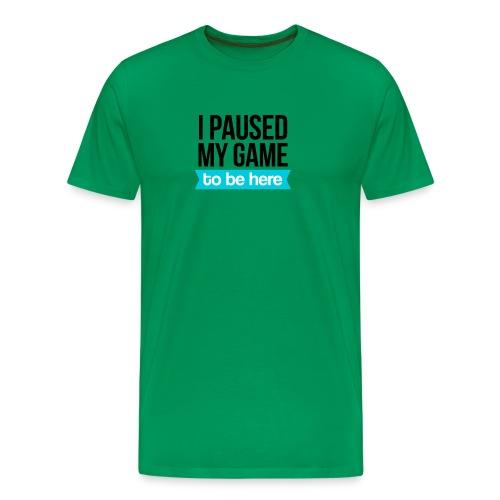 I Paused My Game - Men's Premium T-Shirt