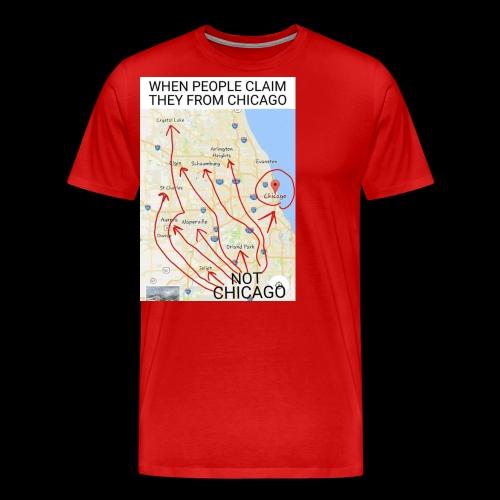Not Chicago - Men's Premium T-Shirt