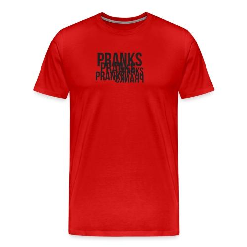 Pranks - Men's Premium T-Shirt
