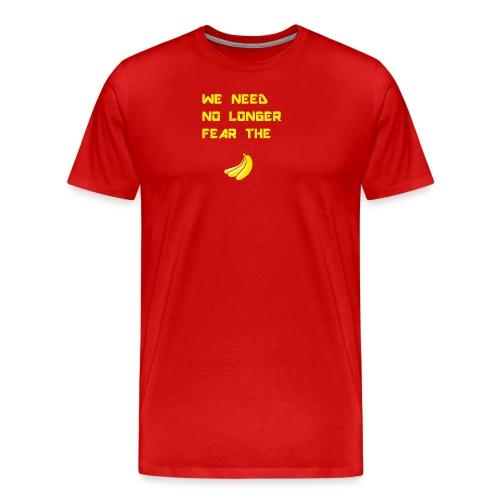 No fear the Banana - Men's Premium T-Shirt