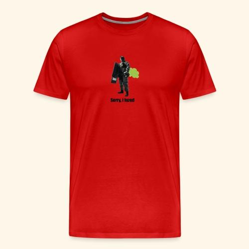 sorry i fuzed - Men's Premium T-Shirt