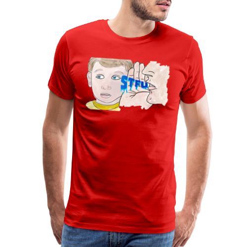 STFU - Men's Premium T-Shirt