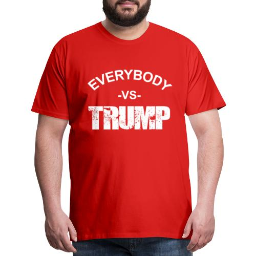 Everybody VS Trump - Men's Premium T-Shirt