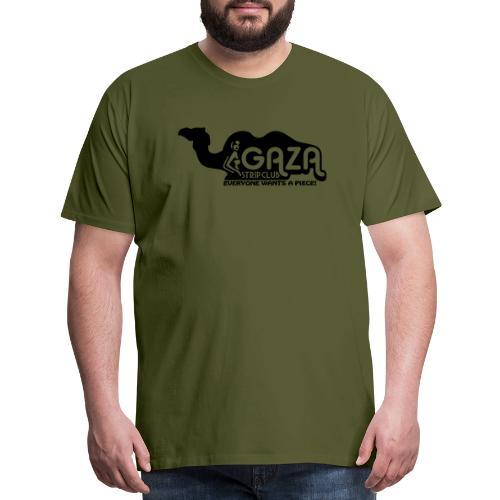 Gaza Strip Club - Everyone Wants A Piece! - Men's Premium T-Shirt