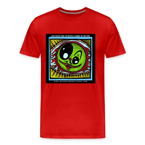 Eye want you to have a look at my eye - Men's Premium T-Shirt