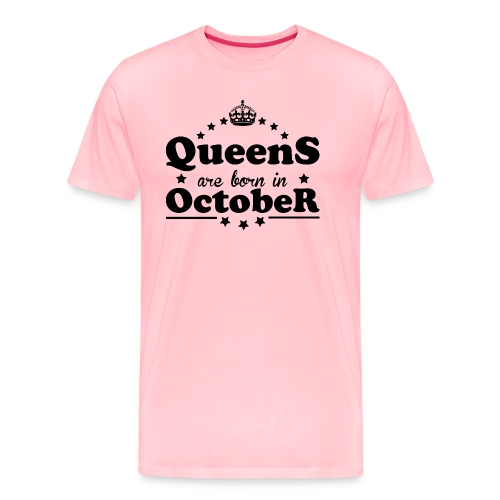 Queens are born in October - Men's Premium T-Shirt