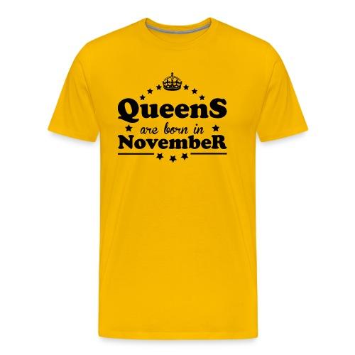 Queens are born in November - Men's Premium T-Shirt