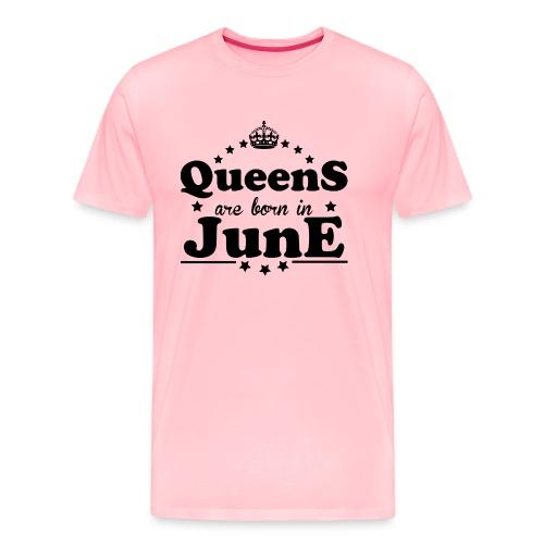 Queens are born in June - Men's Premium T-Shirt