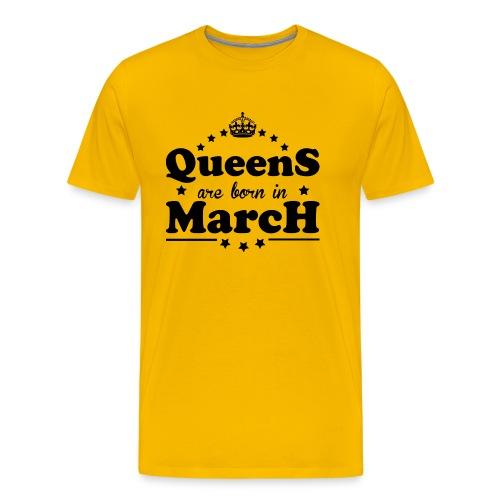 Queens are born in March - Men's Premium T-Shirt