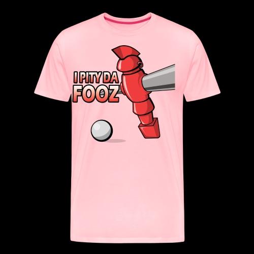 I Pity Da Fooz - Men's Premium T-Shirt