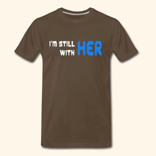 I'M STILL WITH HER - Men's Premium T-Shirt