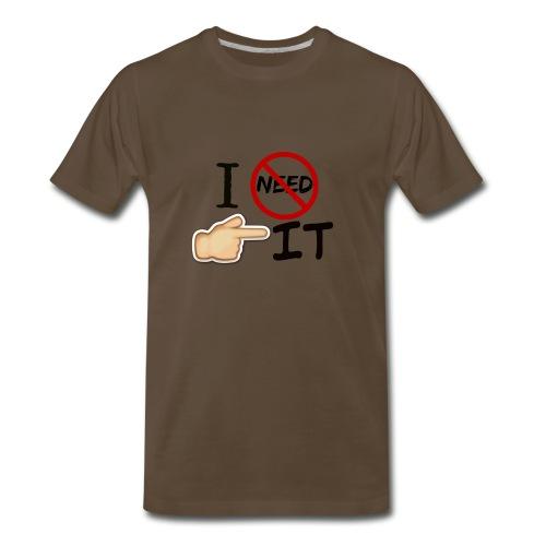 I didn t need it Red - Men's Premium T-Shirt