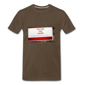 Lose Your Mind -Tee HOMC - Men's Premium T-Shirt